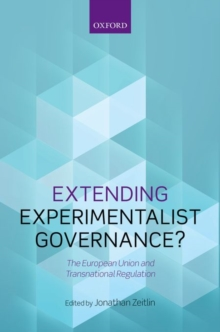 Extending Experimentalist Governance? : The European Union and Transnational Regulation, Hardback Book