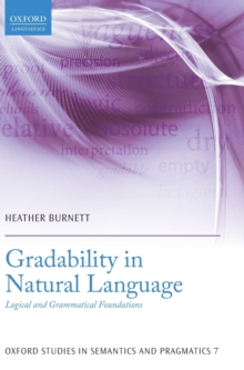 Gradability in Natural Language : Logical and Grammatical Foundations, Hardback Book