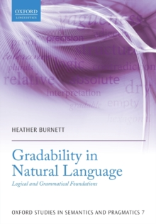 Gradability in Natural Language : Logical and Grammatical Foundations, Paperback / softback Book