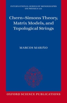 Chern-Simons Theory, Matrix Models, and Topological Strings, Paperback / softback Book