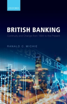 British Banking : Continuity and Change from 1694 to the Present, Hardback Book