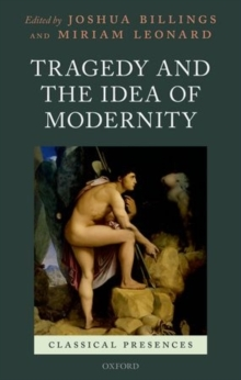 Tragedy and the Idea of Modernity, Hardback Book
