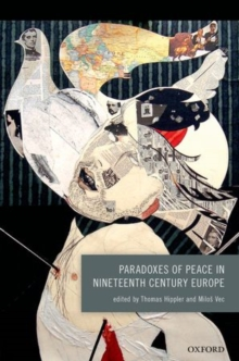 Paradoxes of Peace in Nineteenth Century Europe, Hardback Book