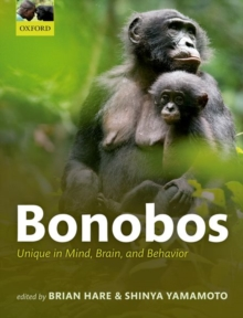 Bonobos : Unique in Mind, Brain, and Behavior, Paperback Book