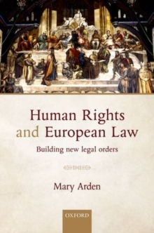 Human Rights and European Law : Building New Legal Orders, Hardback Book