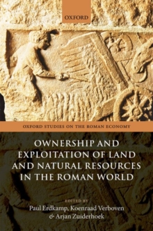 Ownership and Exploitation of Land and Natural Resources in the Roman World, Hardback Book
