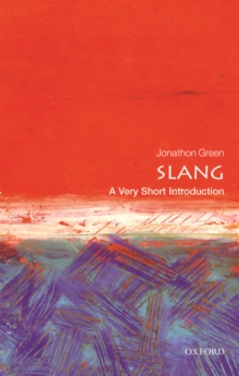 Slang: A Very Short Introduction, Paperback / softback Book
