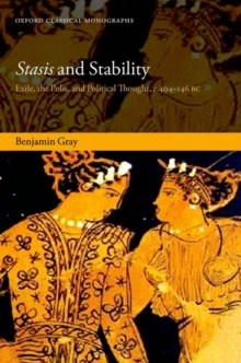 Stasis and Stability : Exile, the Polis, and Political Thought, c. 404-146 BC, Hardback Book