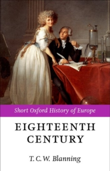 The Eighteenth Century : Europe 1688-1815, Paperback Book