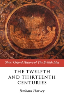 The Twelfth and Thirteenth Centuries : 1066-c.1280, Paperback / softback Book