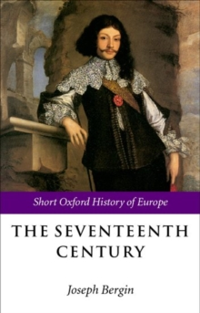 The Seventeenth Century : Europe 1598-1715, Paperback / softback Book