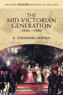 The Mid-Victorian Generation : 1846-1886, Paperback / softback Book