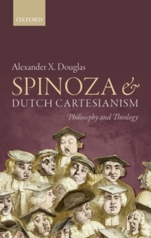 Spinoza and Dutch Cartesianism, Hardback Book