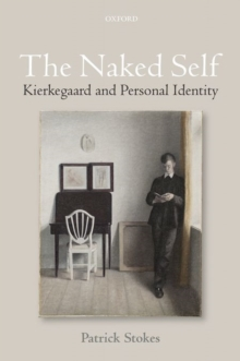 The Naked Self : Kierkegaard and Personal Identity, Hardback Book