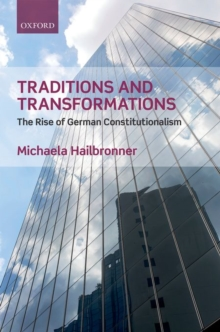 Traditions and Transformations : The Rise of German Constitutionalism, Hardback Book