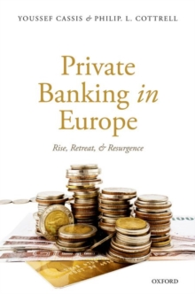 Private Banking in Europe : Rise, Retreat, and Resurgence, Hardback Book