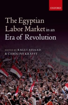 The Egyptian Labor Market in an Era of Revolution, Hardback Book
