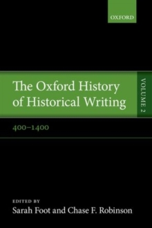 The Oxford History of Historical Writing : Volume 2: 400-1400, Paperback / softback Book