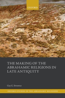 The Making of the Abrahamic Religions in Late Antiquity, Hardback Book