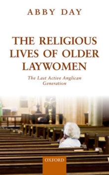 The Religious Lives of Older Laywomen : The Last Active Anglican Generation, Hardback Book