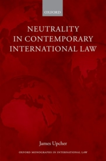 Neutrality in Contemporary International Law, Hardback Book