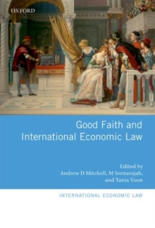 Good Faith and International Economic Law, Hardback Book