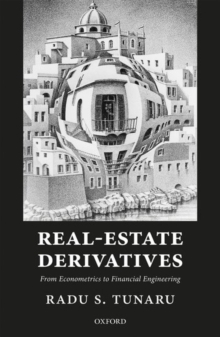Real-Estate Derivatives : From Econometrics to Financial Engineering, Hardback Book