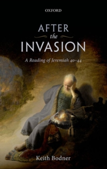 After the Invasion : A Reading of Jeremiah 40-44, Hardback Book