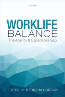Worklife Balance : The Agency and Capabilities Gap, Paperback / softback Book