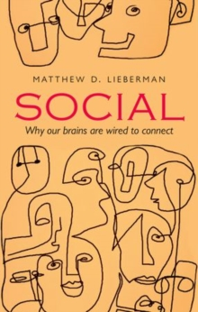 Social : Why our brains are wired to connect, Paperback Book