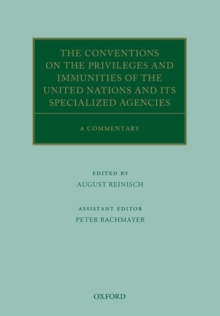The Conventions on the Privileges and Immunities of the United Nations and its Specialized Agencies : A Commentary, Hardback Book