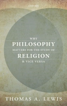 Why Philosophy Matters for the Study of Religion-and Vice Versa, Hardback Book