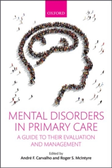 Mental Disorders in Primary Care : A Guide to their Evaluation and Management, Paperback Book