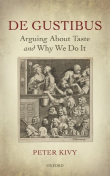 De Gustibus : Arguing About Taste and Why We Do It, Hardback Book