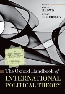 The Oxford Handbook of International Political Theory, Hardback Book
