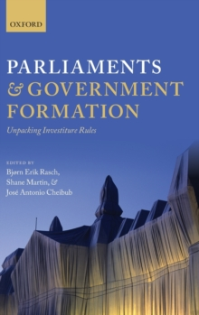 Parliaments and Government Formation : Unpacking Investiture Rules, Hardback Book