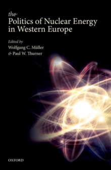 The Politics of Nuclear Energy in Western Europe, Hardback Book