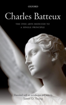 Charles Batteux: The Fine Arts Reduced to a Single Principle, Hardback Book