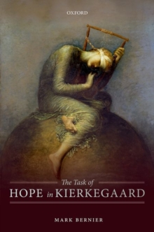 The Task of Hope in Kierkegaard, Hardback Book