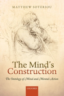 The Mind's Construction : The Ontology of Mind and Mental Action, Paperback / softback Book