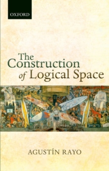 The Construction of Logical Space, Paperback / softback Book