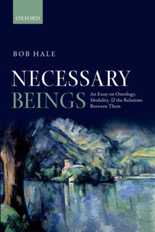 Necessary Beings : An Essay on Ontology, Modality, and the Relations Between Them, Paperback / softback Book