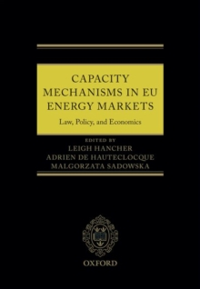 Capacity Mechanisms in the EU Energy Market : Law, Policy, and Economics, Hardback Book