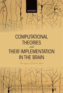 Computational Theories and their Implementation in the Brain : The legacy of David Marr, Hardback Book
