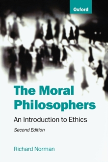 The Moral Philosophers : An Introduction to Ethics, Paperback / softback Book
