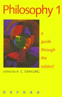 Philosophy 1 : A Guide Through the Subject, Paperback Book