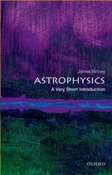 Astrophysics: A Very Short Introduction, Paperback / softback Book