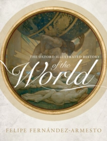 The Oxford Illustrated History of the World, Hardback Book