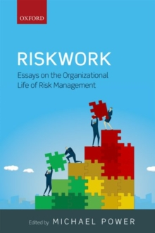 Riskwork : Essays on the Organizational Life of Risk Management, Hardback Book