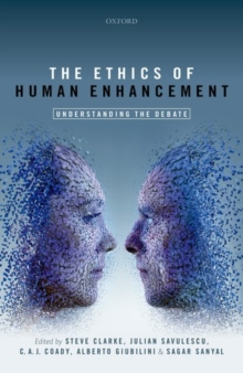 The Ethics of Human Enhancement : Understanding the Debate, Hardback Book